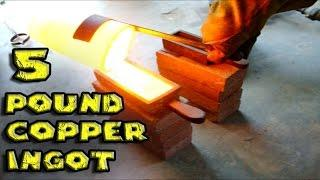 Making 5 Pound Copper Ingot From Scrap Copper Not Gold