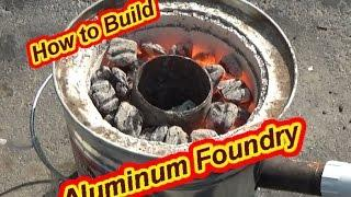 How to Build an Aluminum Foundry!