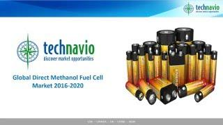 Global Direct Methanol Fuel Cell Market 2016-2020