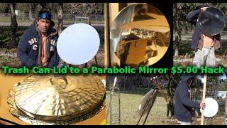 Parabolic Mirror from a Trash Can Lid HACK Death Ray Solar do it yourself DIY