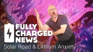 Solar Road & Lithium Anxiety | Fully Charged News