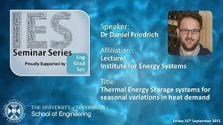 Thermal Energy Storage systems for seasonal variations in heat demand - Dr Daniel Friedrich