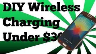 DIY Samsung Galaxy S4 Wireless Charging under $30