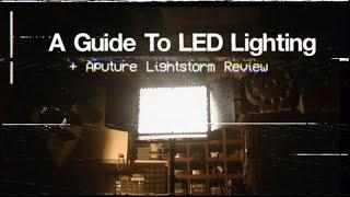 LED Lighting Guide & Aputure Lightstorm Review - DSLR Cinematography Tips