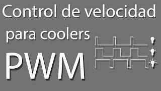 Control de velocidad || Para coolers || PWM