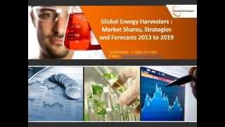 Global Energy Harvesters Market Size, Trends, Growth, Analysis, Demand, Industry 2013 to 2019