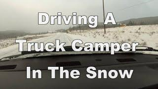 Driving A Truck Camper In Snow