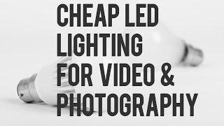 Cheap LED Lighting for Video and Photography