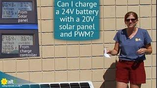 Can you charge a 24V battery with a 20V solar panel and PWM charge controller?