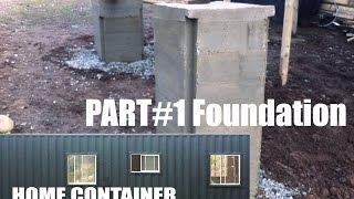 Shipping Container home, MAKE A FOUNDATION, PART #1