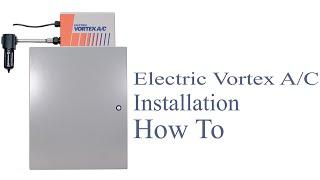 Vortec Electric Vortex AC Installation