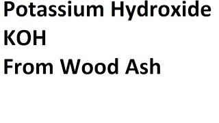 KOH potassium hydroxide from wood ash for super capacitors