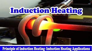 Induction Heating - Principle of Induction Heating - Induction Heating Applications