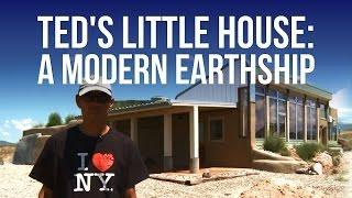 Ted's Little House: A Modern Earthship