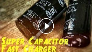 Super capacitor power bank-The 5 minute charger,ultra fast charger DIY