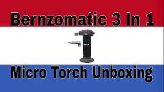 Bernzomatic 3 in 1 Micro Torch Unboxing