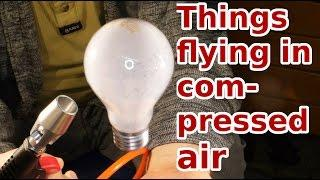 Things flying in compressed air.