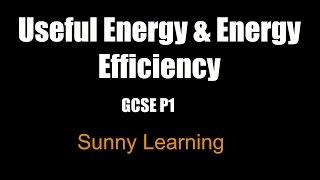 Useful Energy & Energy Efficiency - AQA GCSE Science Physics