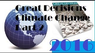 Great Decisions 2016 - Climate Change Part 2