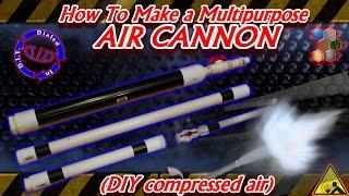How to make a Multipurpose Air Cannon - DIY compressed air
