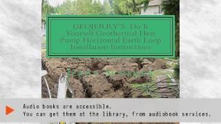Geojerry's Diy Geothermal Heat Pump Horizontal Earth Loop Installation Instructions   Ebook