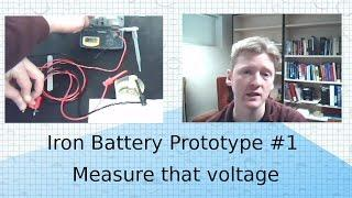 Iron Battery Build Preliminary Test of the Cell Voltage
