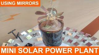 MINI SOLAR POWER PLANT Concentrated Sunlight Tower Type