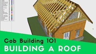HOW TO BUILD AND ATTACH ROOFING ON A COB HOUSE
