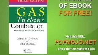 Gas Turbine Combustion Alternative Fuels and Emissions, Third Edition