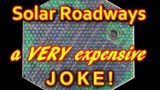 Solar Roadways, a VERY expensive joke?