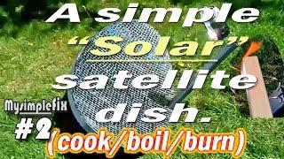 """Simple"" solar burner/boiler. 1527 half inch mirrors. (32 x 18 inch dish) #2"