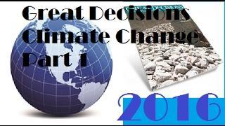 Great Decisions 2016 - Climate Change Part 1