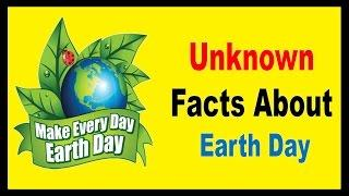Earth Day 2017 - Unknown Facts