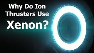 Why Do Ion Thusters Use Xenon?   KSP Doesn't Teach.....