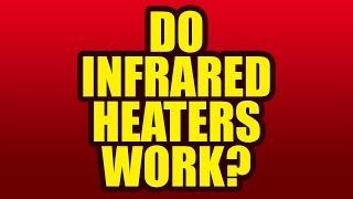 Do Infrared Heaters Really Work