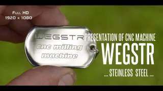 Presentation of cnc WEGSTR - stainless steel