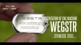 Presentation of cnc WEGSTR - stainless steel