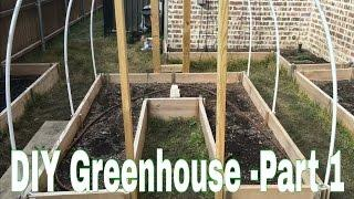 DIY Greenhouse for $100 - Part 1