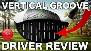 NEW VERTICAL GROOVE GOLF DRIVER REVIEW