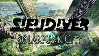 [Uplifting/Melodic/Trance] Sieudiver - Solarpunk City