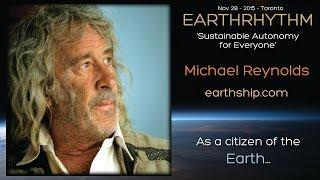 Michael Reynolds -  Sustainable Autonomy for Everyone' -  EarthRhythm Toronto 2015
