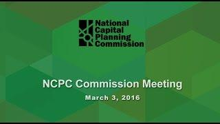 National Capital Planning Commission (USA) Meeting, March 3, 2016