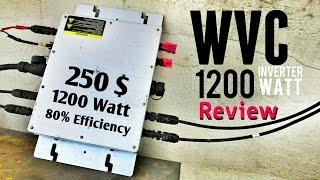 WVC 1200 Watt Micro Grid Tie Inverter Indepth Review + Efficiency Test