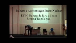 Palestra Fusão Nuclear / Farnsworth Fusor - ETEC Rubens de Faria e Souza