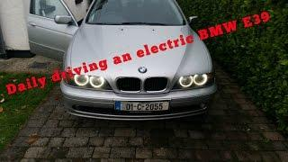 BMW E39 EV Conversion 52 : Electric E39 As Daily Driver