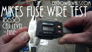 Diy Tesla Powerwall ep17 Mikes 18650 Fuse Wire Test Rusults