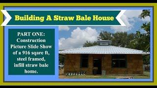 Building a Small Straw Bale House: Slideshow - PART ONE