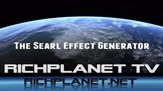 RichPlanet TV: The Searl Effect Generator