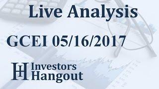 GCEI Stock Live Analysis 05-16-2017