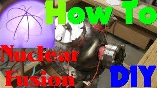 How to Make A Fusion Reactor